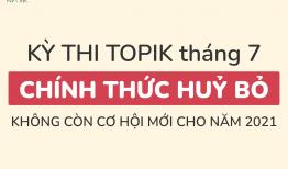 KỲ THI TOPIK 77 (tháng 7): CHÍNH THỨC HỦY BỎ